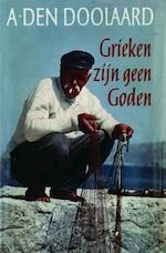 Grieken zijn geen goden - A. den Doolaard (ISBN 9789021444253)