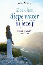 Zoek de Diepe Rivier in jezelf - A. Seixas (ISBN 9789069637884)