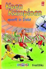 Koen kampioen speelt in Italië - Fred Diks (ISBN 9789020648560)