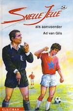 Snelle Jelle als aanvoerder - Ad van Gils (ISBN 9789020633634)