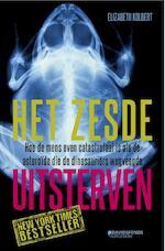Het zesde uitsterven - Elizabeth Kolbert (ISBN 9789490608897)