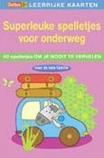 Superleuke spelletjes voor onderweg / Leerrijke Kaarten (ISBN 9789044718843)