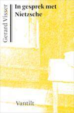 In gesprek met Nietzsche - G. Visser, Gerard Visser (ISBN 9789460040672)