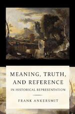 Meaning, truth, and reference in historical representation - Frank Ankersmit (ISBN 9789058679147)