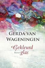 Gekleurd glas - Gerda van Wageningen (ISBN 9789059777316)