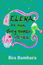 Elena en haar juicy taarten hemel - Bea Bambara (ISBN 9789082040036)