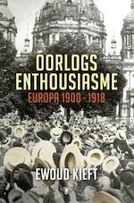 Oorlogsenthousiasme - Ewoud Kieft (ISBN 9789023484745)