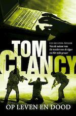 Op leven en dood - Tom Clancy (ISBN 9789044964585)