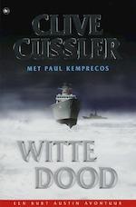 Witte dood - Clive Cussler (ISBN 9789044312300)