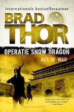 Operatie Snow Dragon - Brad Thor (ISBN 9789045207285)