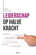 Leiderschap op halve kracht - David De Cremer (ISBN 9789033495991)