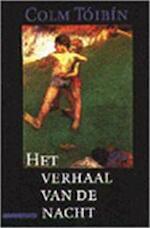 Het verhaal van de nacht - Colm Tóibín (ISBN 9789025423537)