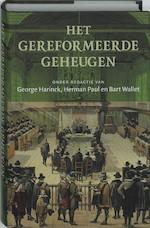 Het gereformeerde geheugen - George Harinck, Amp, Herman Paul, Amp, Bart Wallet (ISBN 9789035133501)