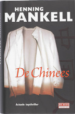 De Chinees - Henning Mankell (ISBN 9789044512588)