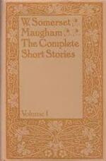 The complete short stories of W. Somerset Maugham - William Somerset Maugham