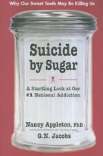 Suicide By Sugar - Ph.D. Nancy Appleton, G. N. Jacobs (ISBN 9780757003066)