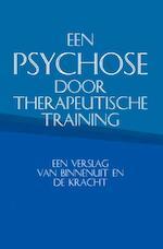 Een psychose door therapeutische training - Carlos Monteiro (ISBN 9789402121070)