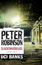 Slachthuisblues - Peter Robinson (ISBN 9789044974812)