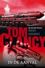 Tom Clancy In de aanval - Mark Greaney (ISBN 9789044974829)