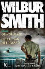 Cirkel van het kwaad / op volle zee - Wilbur Smith (ISBN 9789401605618)