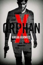Orphan X - Gregg Hurwitz (ISBN 9789044975123)