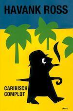 Caribisch complot - Thomas Ross, Havank (ISBN 9789022994498)
