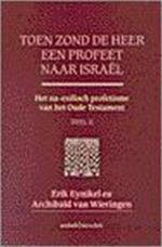 Toen zond de Heer een profeet naar Israel / II Het na-exilisch profetisme van het Oude Testament - Unknown (ISBN 9789030408611)