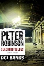Slachthuisblues - Peter Robinson (ISBN 9789046170465)