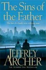 The Sins of the Father - Jeffrey Archer (ISBN 9781447208891)