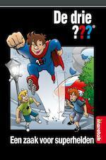 Een zaak voor superhelden, De Drie ??? - Peter Vervloed, Ulf Blanck (ISBN 9789461756015)