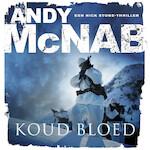 Koud bloed - Andy McNab (ISBN 9789046170977)