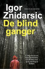 De blindganger - Igor Znidarsic (ISBN 9789045212616)