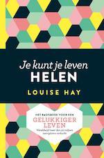 Je kunt je leven helen - Louise Hay (ISBN 9789020213898)