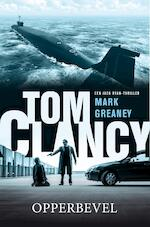 Tom Clancy Opperbevel - Mark Greaney (ISBN 9789044976083)