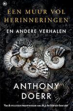 Een muur vol herinneringen - Anthony Doerr (ISBN 9789044351460)