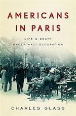Americans in Paris - Charles Glass (ISBN 9781594202421)
