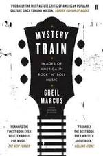 Mystery Train - Greil Marcus (ISBN 9780571323173)