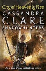 Mortal Instruments 06. City of Heavenly Fire - Cassandra Clare (ISBN 9781406355819)