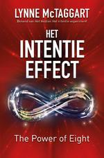 Het Intentie-effect. The power of eight - Lynne McTaggart, Ananto Dirksen (ISBN 9789020212112)