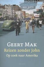Reizen zonder John - Geert Mak (ISBN 9789045021614)