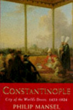 Constantinople - Gilbert Andrew Hugh Gordon, Philip Mansel (ISBN 9780719550768)