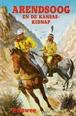 Arendsoog en de Kansas-kidnap - P. Nowee (ISBN 9789020833843)