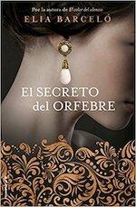 El secreto del orfebre / The Secret of the Goldsmith - Elia Barcelo (ISBN 9788416867981)