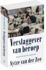 Verslaggever van beroep - Sytze van der Zee (ISBN 9789044631722)