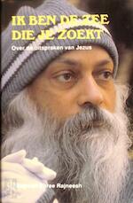 Ik ben de zee die je zoekt - Bhagwan Shree Rajneesh, Osho (ISBN 9789020254334)