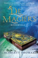 De magiërs - Scarlett Thomas (ISBN 9789026145988)