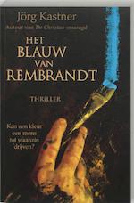 Het blauw van Rembrandt - Jorg Kastner (ISBN 9789061123842)