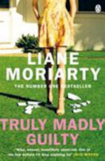 Truly Madly Guilty - Liane Moriarty (ISBN 9781405932097)