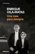 Una casa para siempre - Enrique Vila-Matas (ISBN 9788466342339)