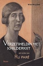 Verzetsheldin met schilderkist. Het leven van Ru Paré - Wim Willems (ISBN 9789024420766)